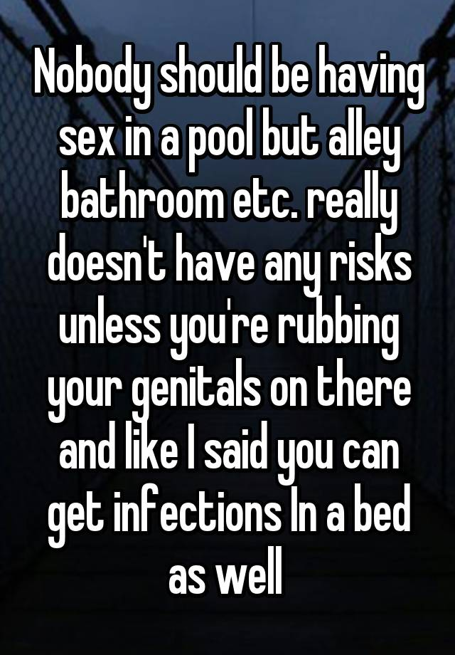 Risks of sex in a pool